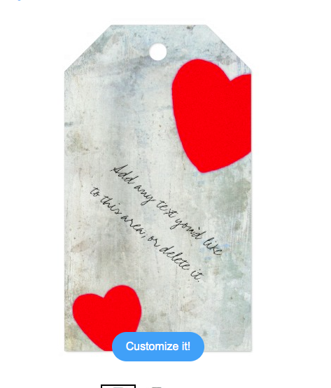 Zazzle has a great and creative sélection of cards and gif tags for Valentine's Day (among other items). You can customize pretty much anything, which makes it easy to put your personal touch on a gif.
